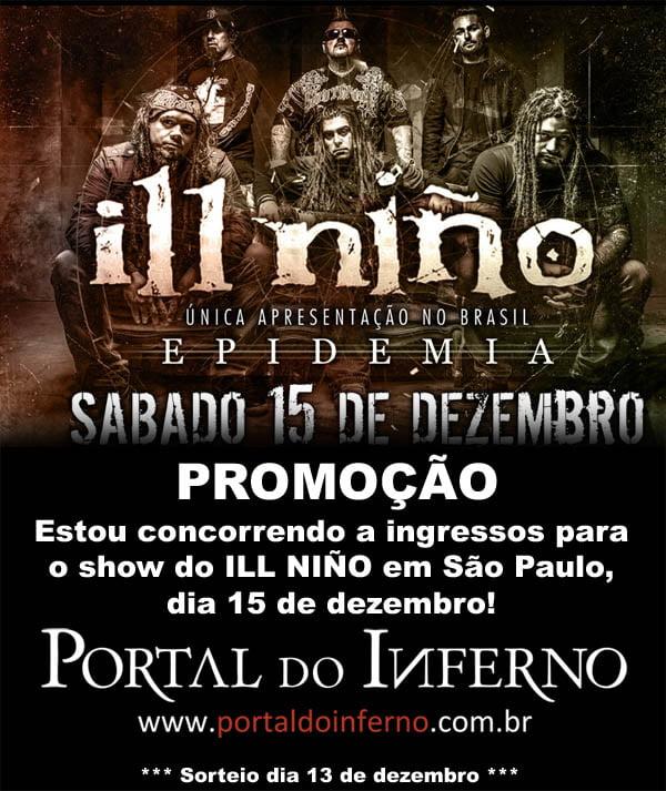 PROMOÇÃO: ILL NIÑO – concorra a ingressos para o show em SP (ENCERRADA)