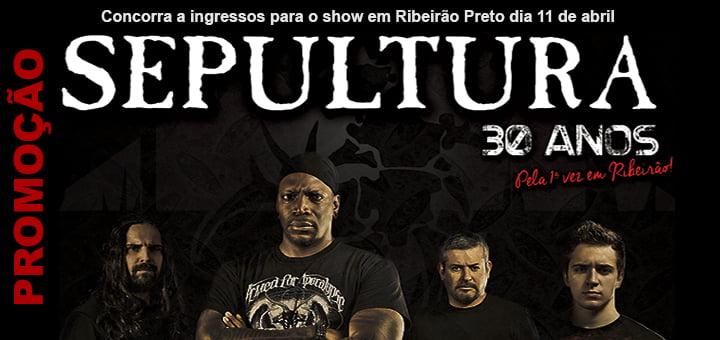 PROMOÇÃO: concorra a ingressos para o Sepultura em Ribeirão Preto (ENCERRADA)