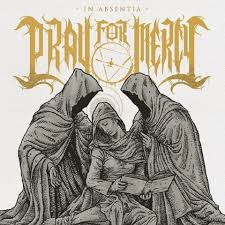 Pray For Mercy – In Absentia
