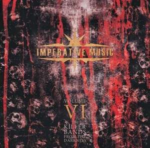 IMPERATIVE MUSIC - Volume VI (2013) CD - The Release Date is September of 2013