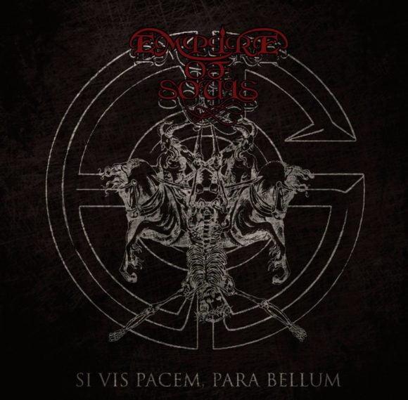 Empire of Souls – Si Vis Pacem, Para Bellum