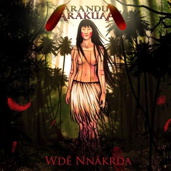 Arandu Arakuaa – Wdê Nnãkrda