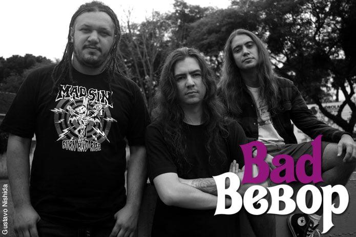 Bad Bebop: banda está gravando seu primeiro álbum