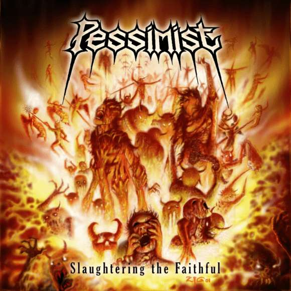Pessimist – Slaughtering the Faithful