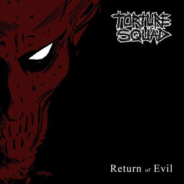 Torture Squad – Return of Evil