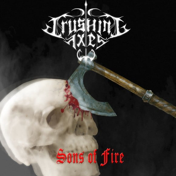 Read more about the article Crushing Axes – Sons of Fire