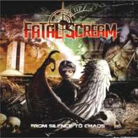 Fatal Scream – From Silence To Chaos
