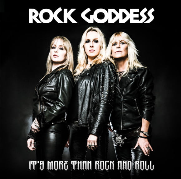 Rock Goddess – It's More Than Rock and Roll