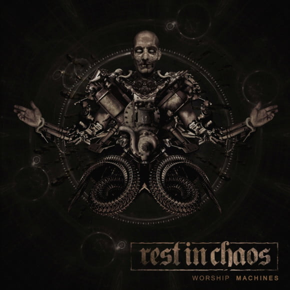 Rest In Chaos – Worship Machines