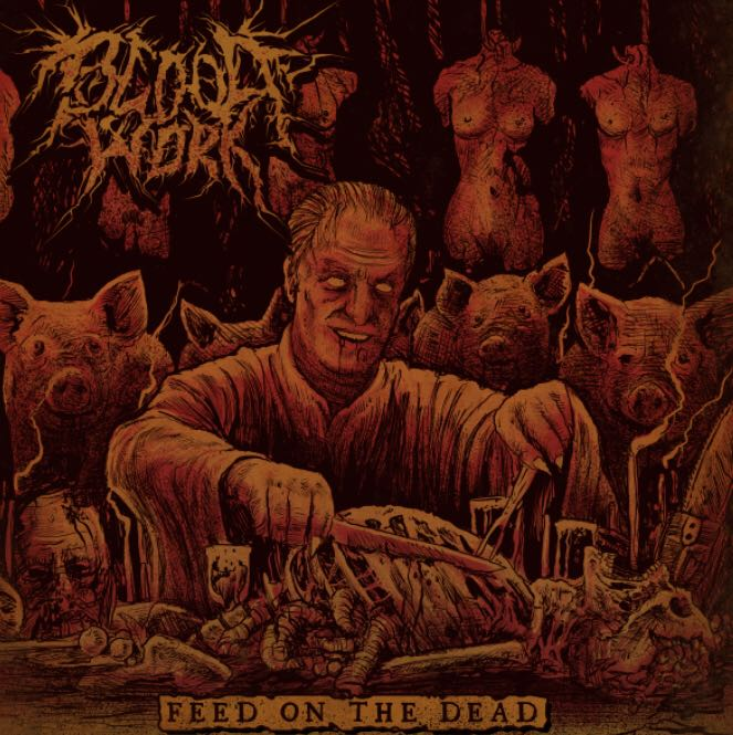 Bloodwork – Feed On The Dead