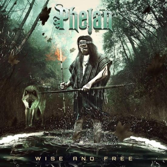 Phelan – Wise And Free