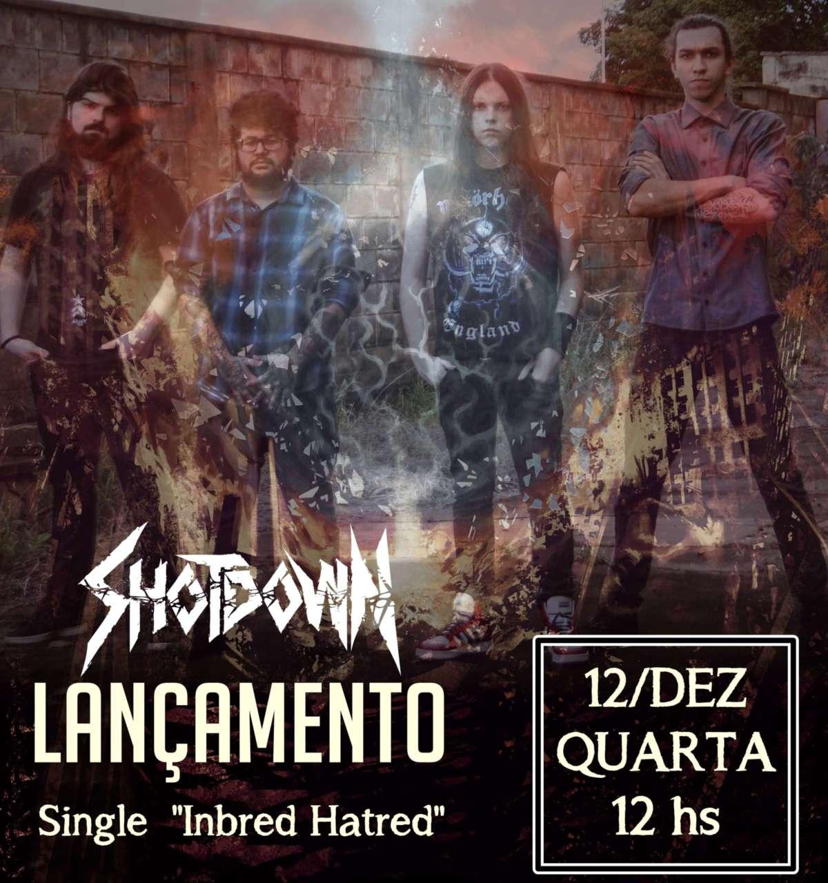 """SHOTDOWN: Banda anuncia data de lançamento de novo Single """"Inbred Hatred"""""""