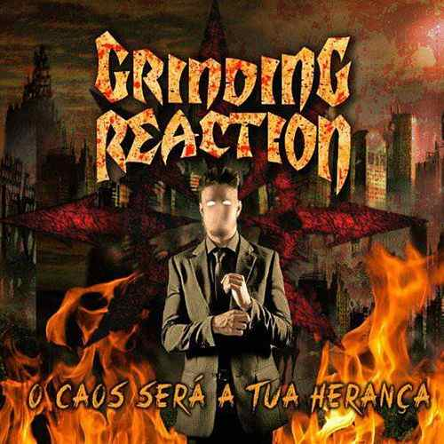 """Read more about the article Grinding Reaction – """"O Caos Será A Tua Herança"""""""