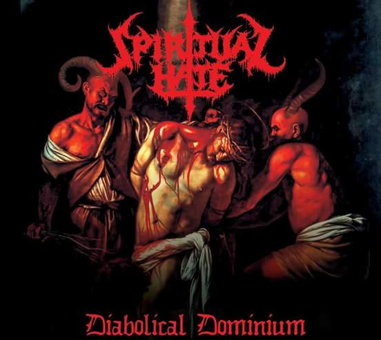 Read more about the article Spiritual Hate – Diabolical Dominium