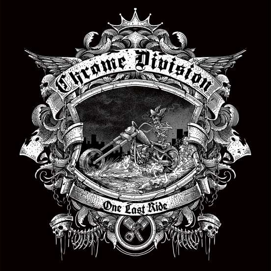Read more about the article Chrome Division – One Last Ride