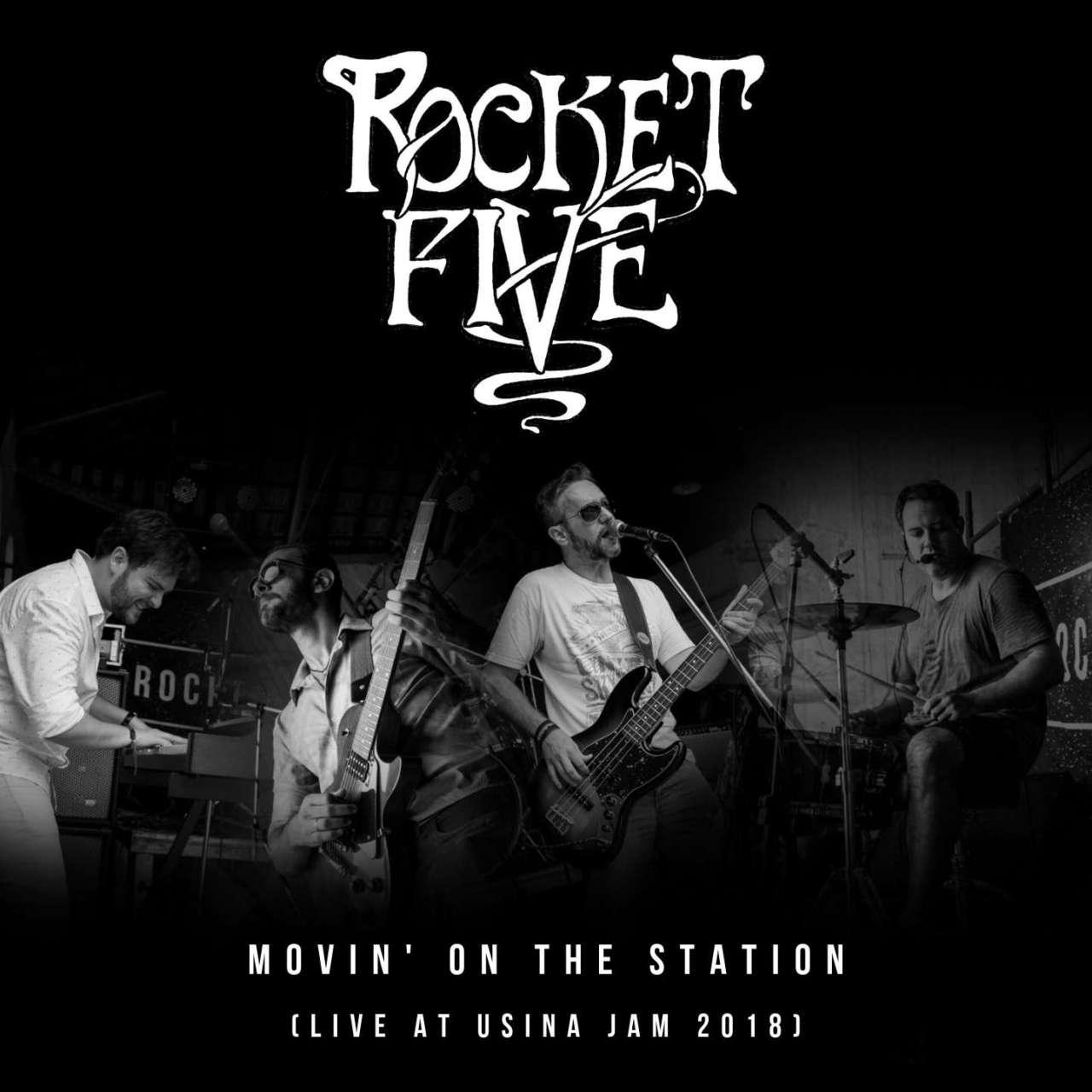 Rocket Five – Movin' On the Station (Live at Usina Jam)