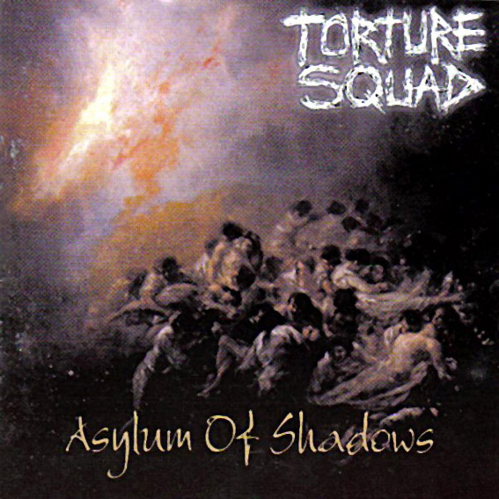 Torture Squad - Asylum of Shadows