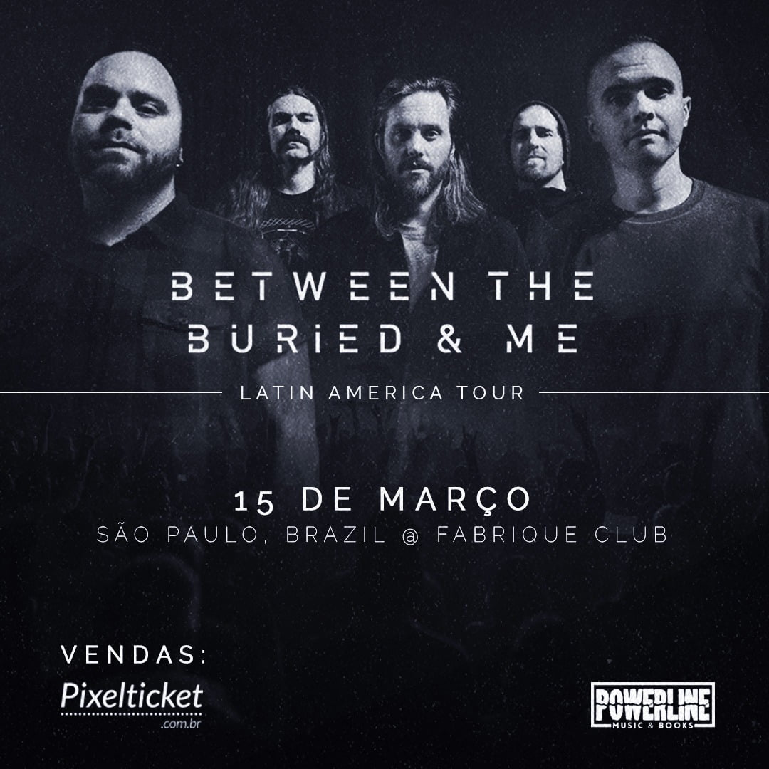 Between The Buried And Me no Brasil!!