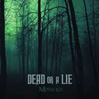 Dead or a Lie – Monster