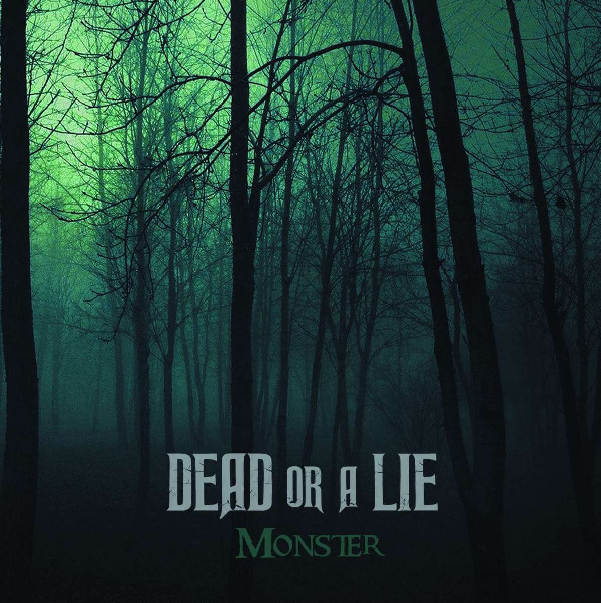 Dead or a Lie – Monster